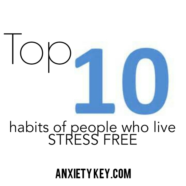 habits of people who live anxiety free